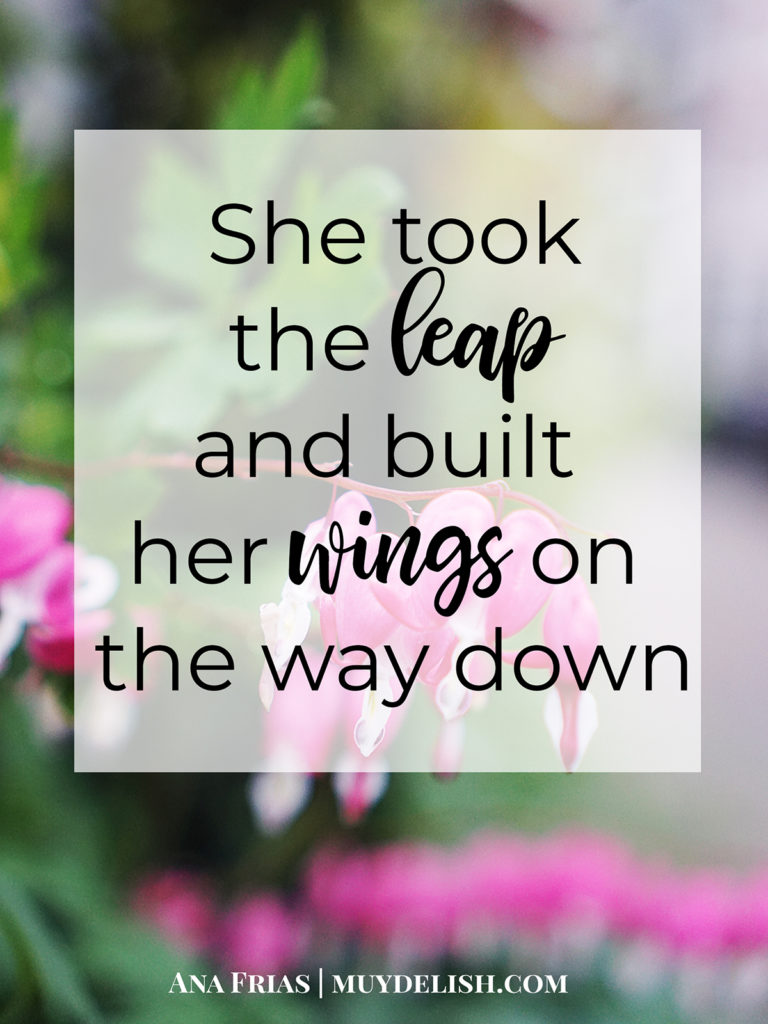 Quote: She took  the leap and built  her wings on  the way down